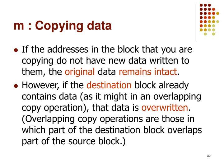 m : Copying data