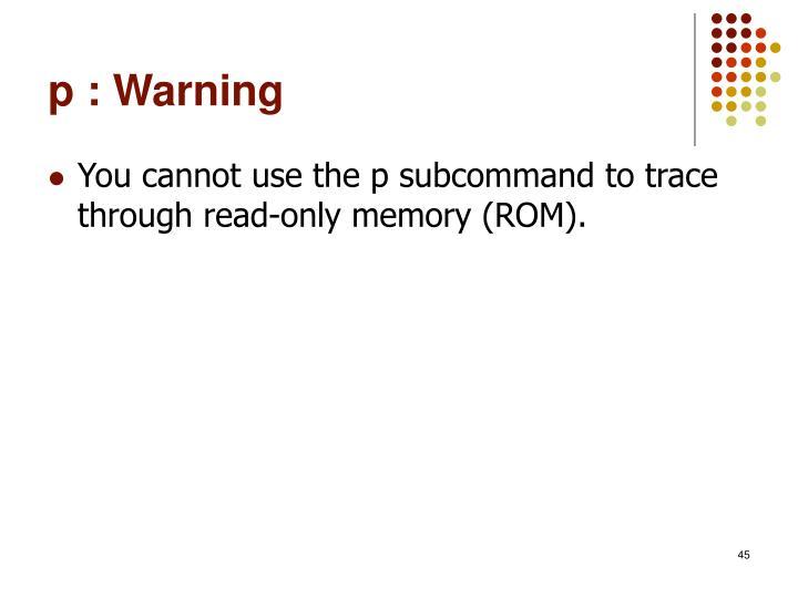 p : Warning