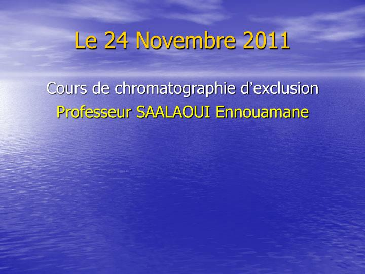 Le 24 Novembre 2011