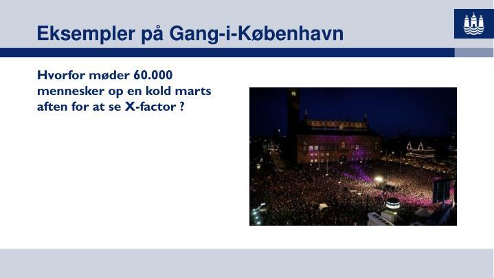 Eksempler på Gang-i-København