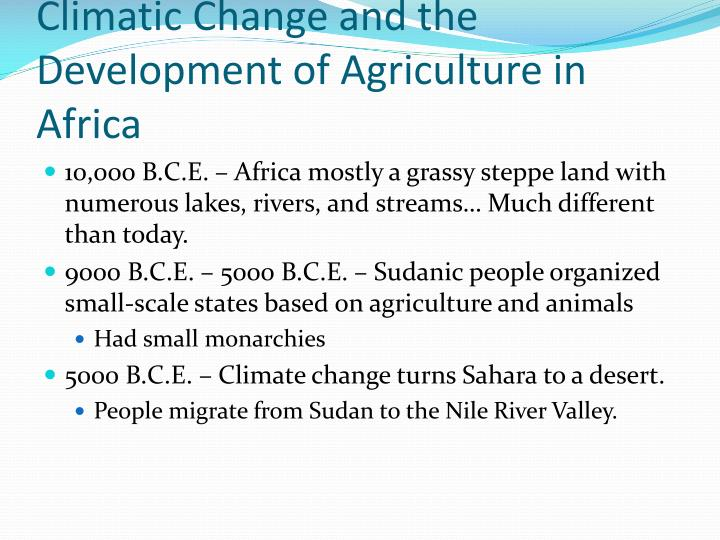 Climatic change and the development of agriculture in africa