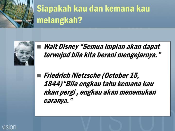 "Walt Disney ""Semua impian akan dapat terwujud bila kita berani mengejarnya."""