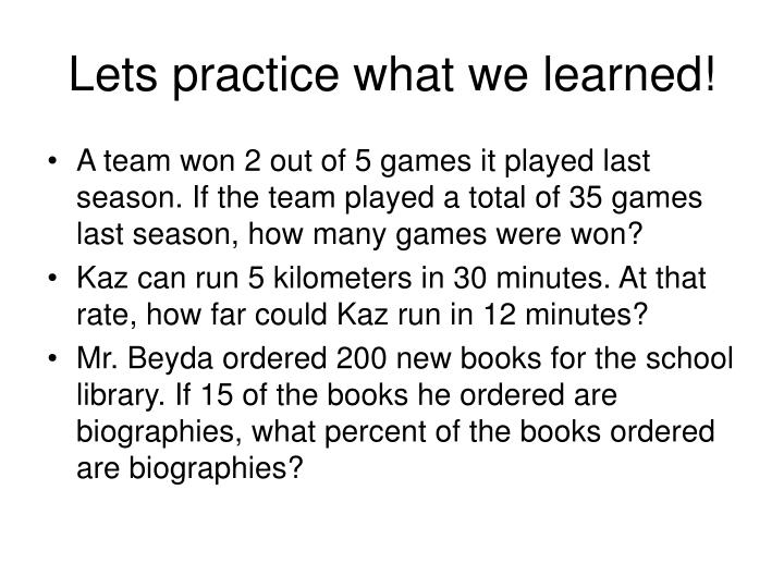 Lets practice what we learned!