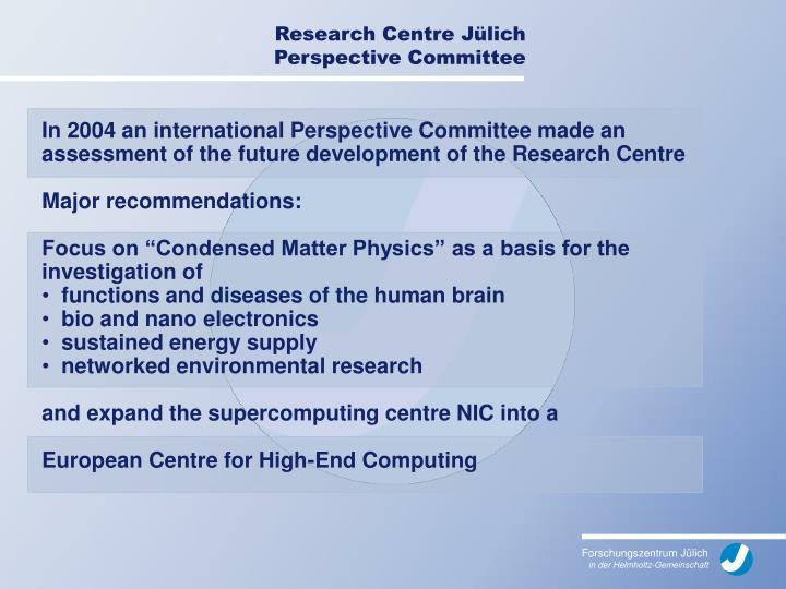 Research Centre Jülich