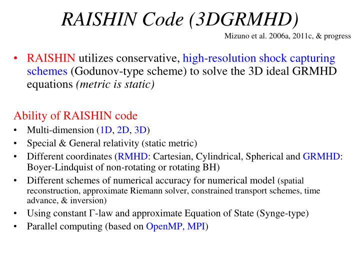 RAISHIN Code (3DGRMHD)