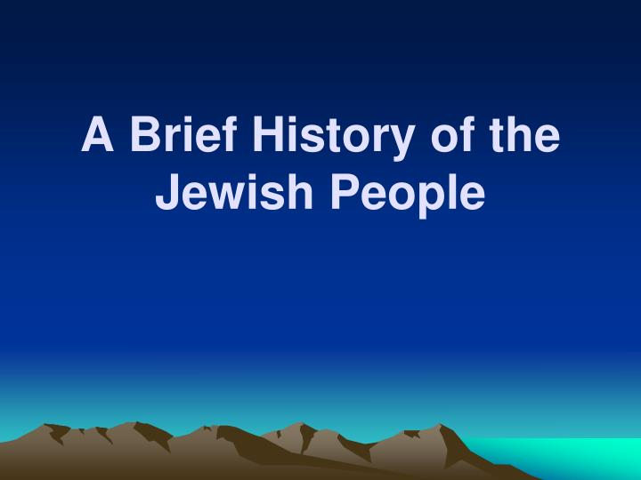 a history of the jewish people The invention of the jewish people shlomo sand translated by yael lotan verso history of the jewish people and the way that history is commonly under.