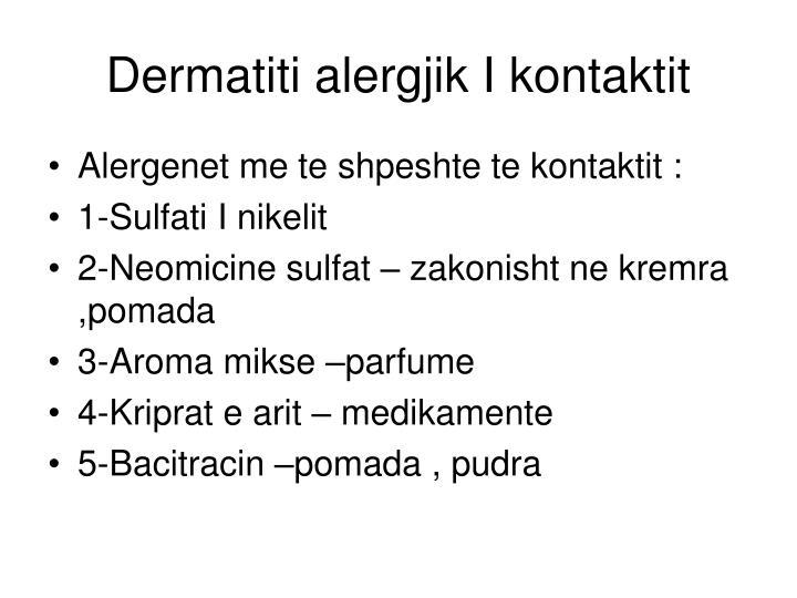 Dermatiti alergjik I kontaktit
