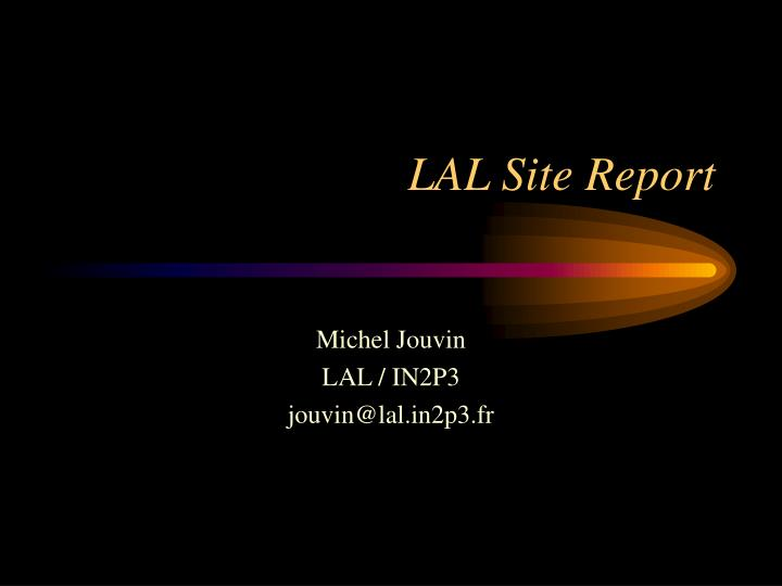 Lal site report