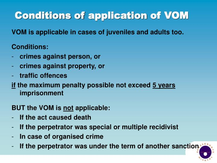 C onditions of application of vom