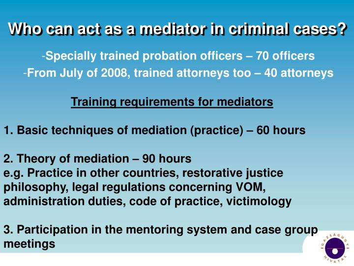 Who can act as a mediator in criminal cases?