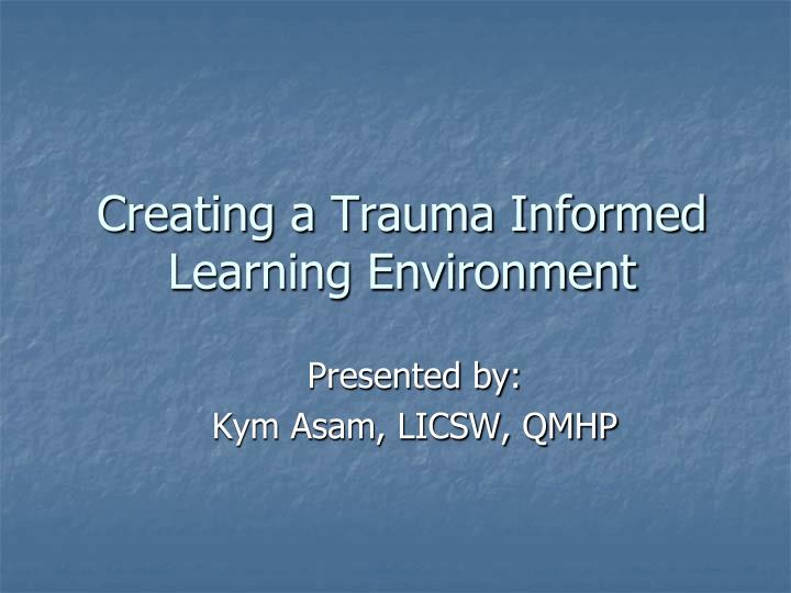 Creating a trauma informed learning environment