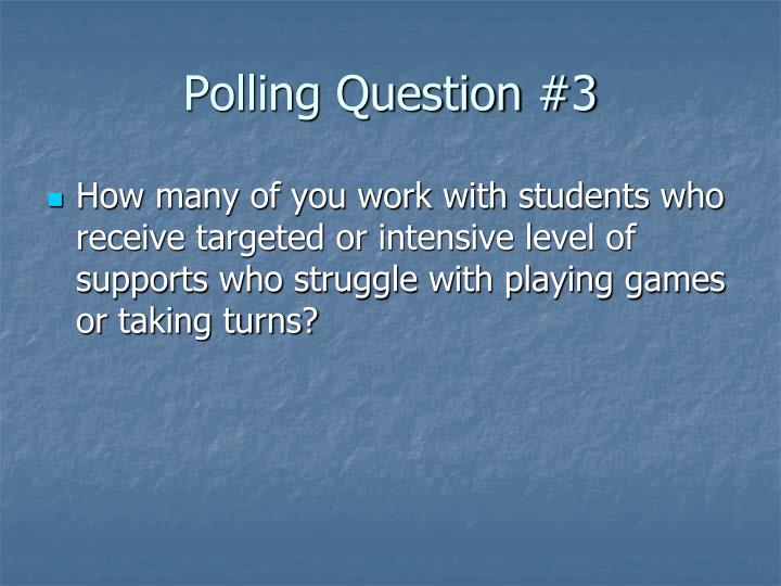 Polling Question #3