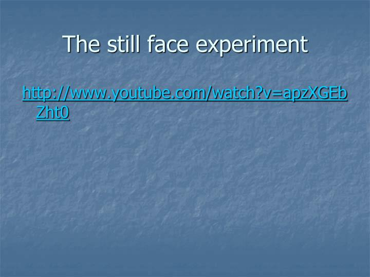 The still face experiment