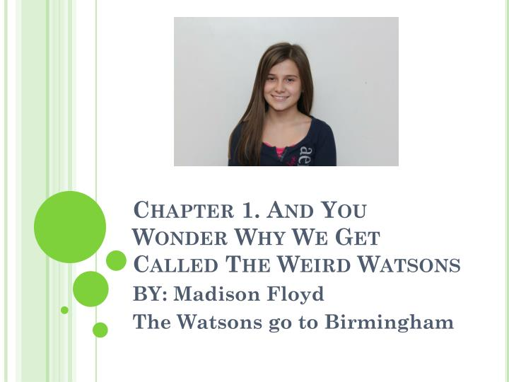 Chapter 1. And You Wonder Why We Get Called The Weird Watsons