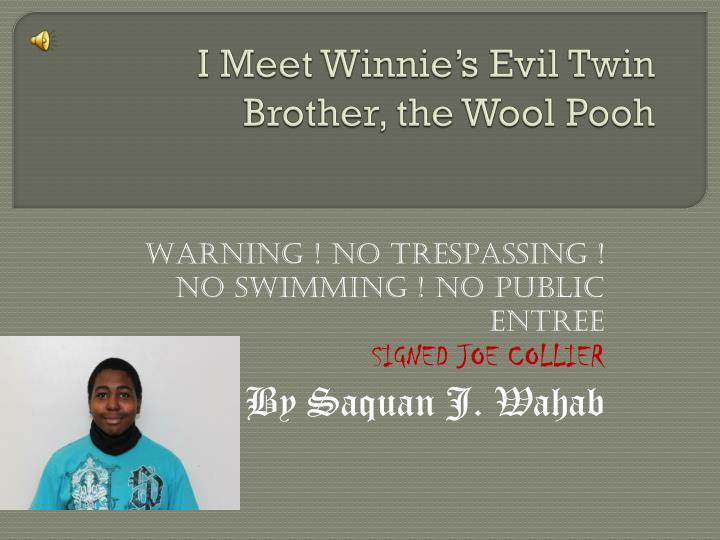 I Meet Winnie's Evil Twin Brother, the Wool Pooh