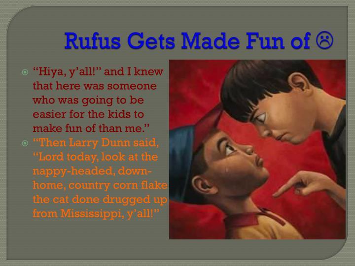 Rufus Gets Made Fun of