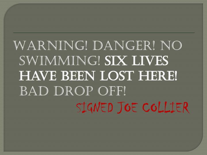 Warning! Danger! No swimming!