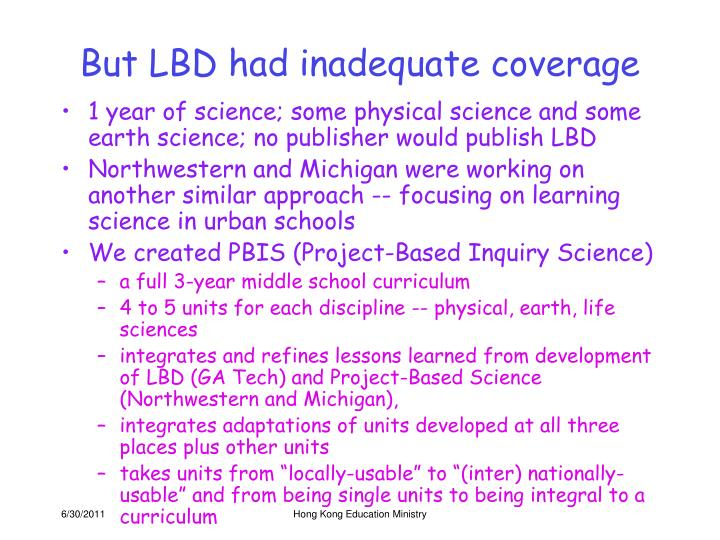 But LBD had inadequate coverage