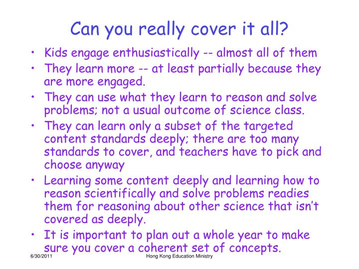 Can you really cover it all?