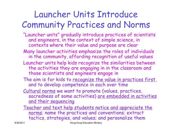 Launcher Units Introduce Community Practices and Norms