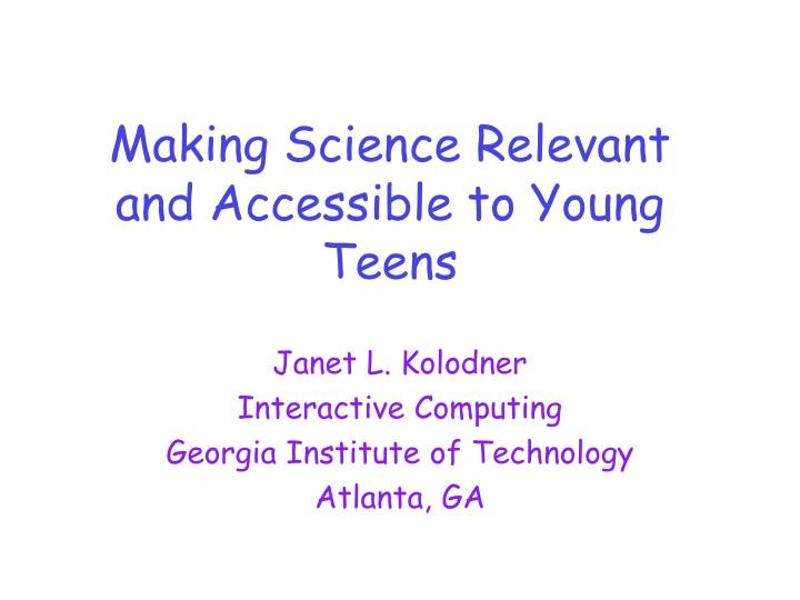 Making Science Relevant and Accessible to Young Teens