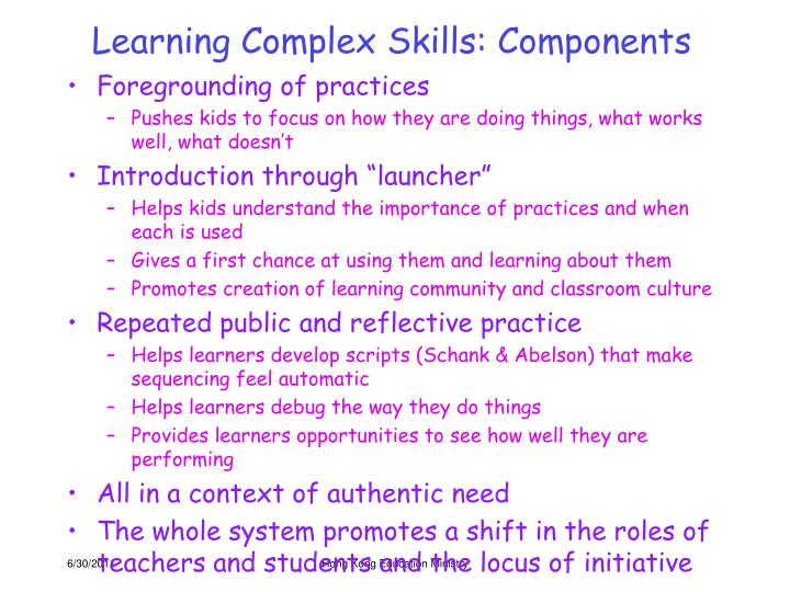 Learning Complex Skills: Components