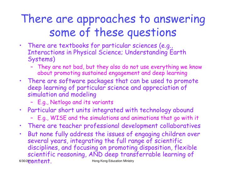 There are approaches to answering some of these questions