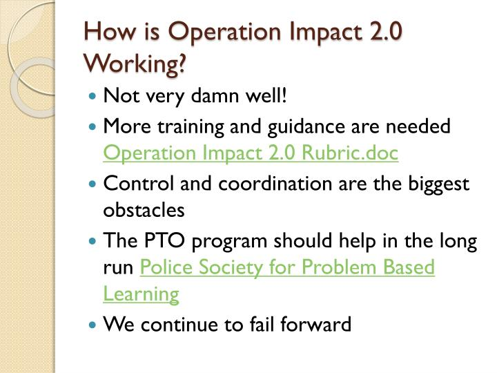 How is Operation Impact 2.0 Working?