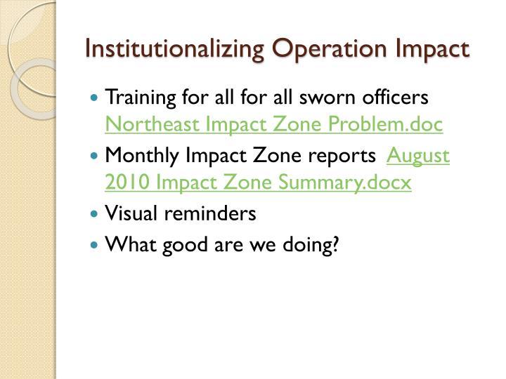Institutionalizing Operation Impact