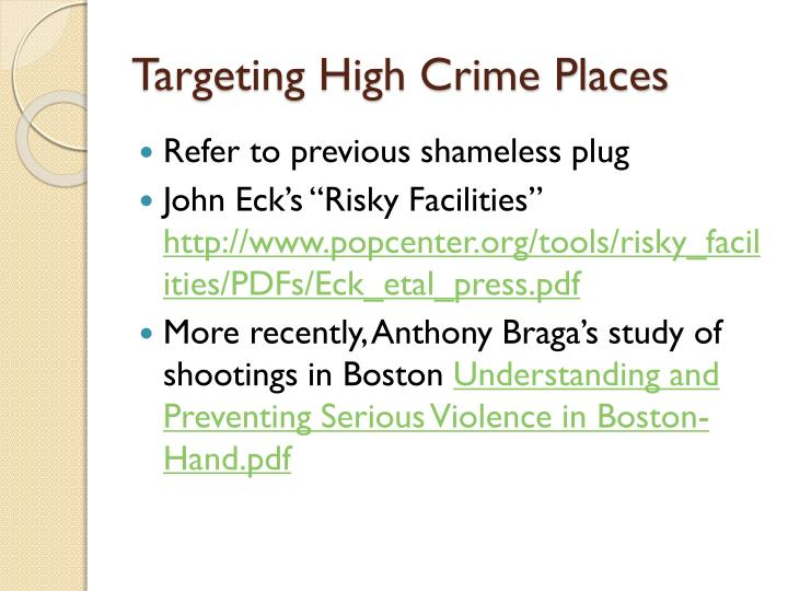 Targeting High Crime Places