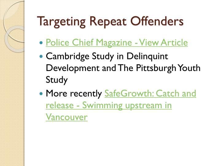 Targeting Repeat Offenders
