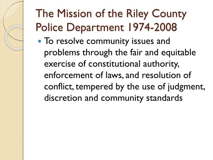 The Mission of the Riley County Police Department 1974-2008