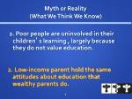 myth or reality what we think we know1