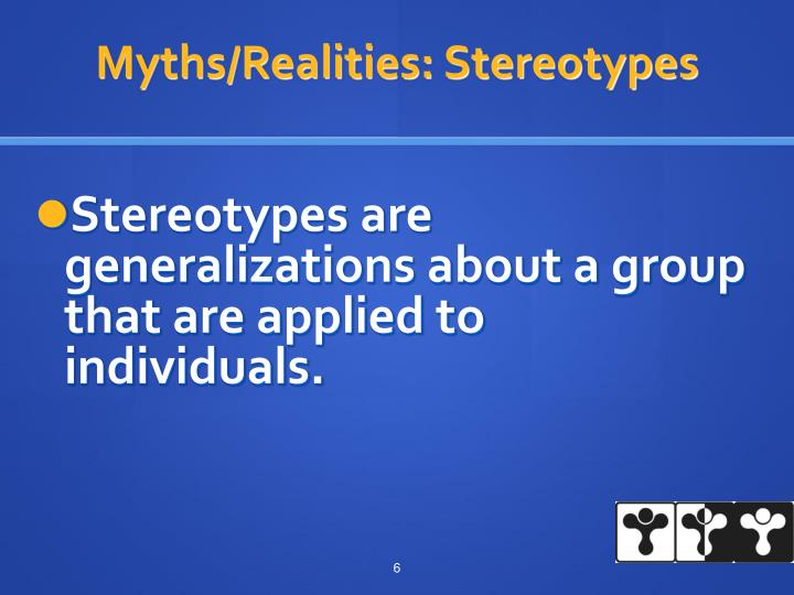 Myths/Realities: Stereotypes