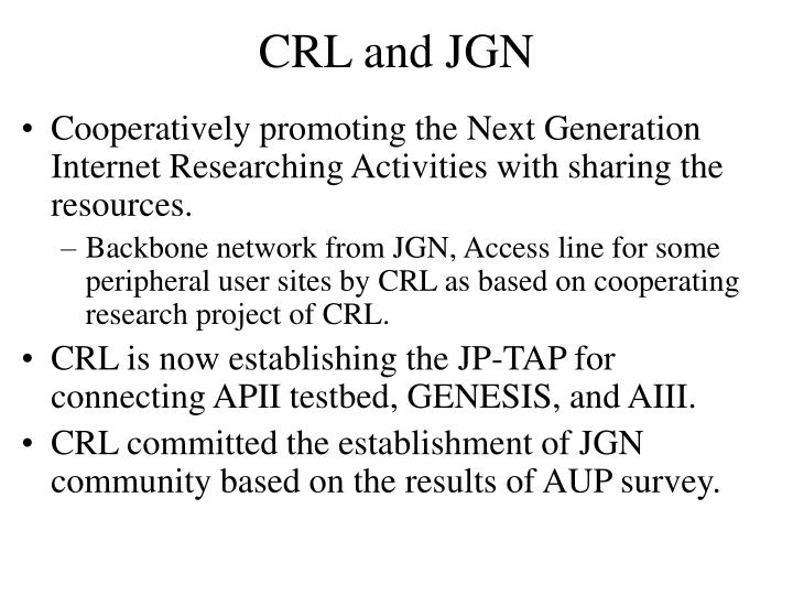 CRL and JGN