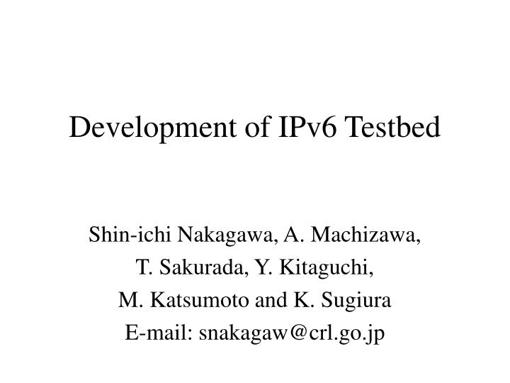 Development of ipv6 testbed