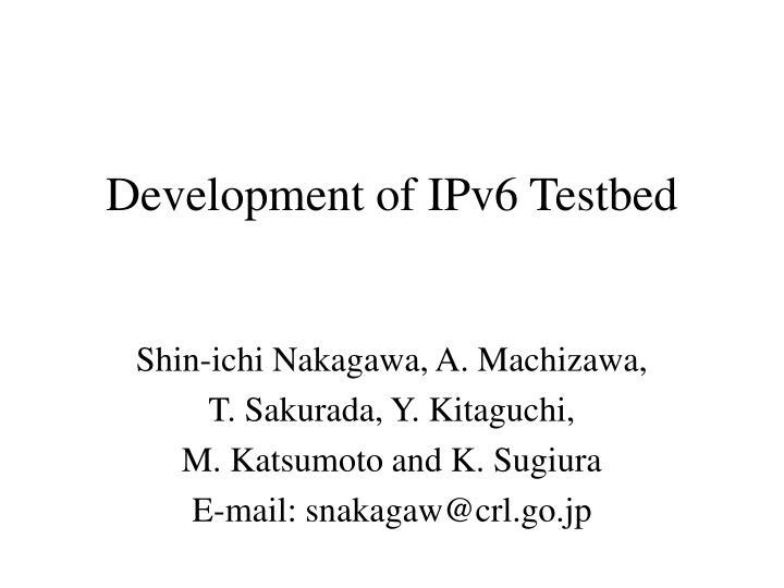 Development of IPv6 Testbed