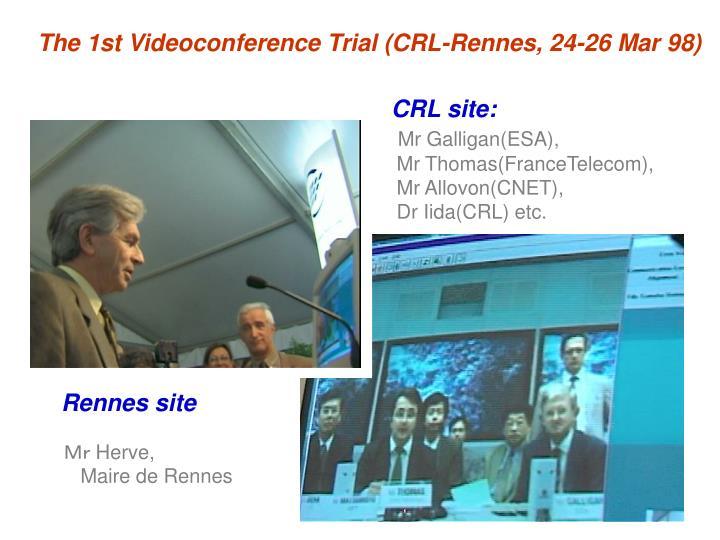 The 1st Videoconference Trial (CRL-Rennes, 24-26 Mar 98)