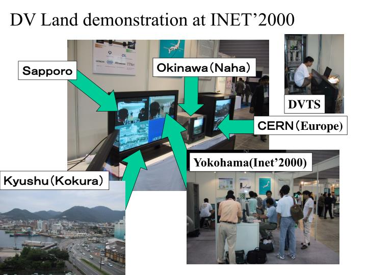 DV Land demonstration at INET'2000