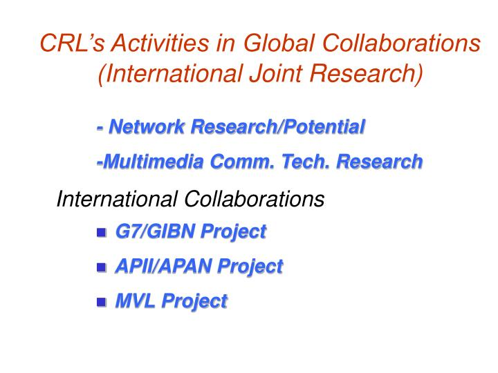 CRL's Activities in Global Collaborations