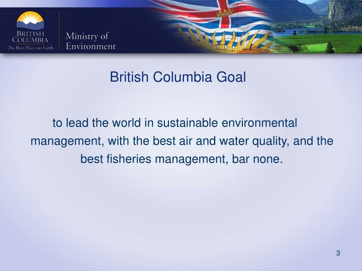To lead the world in sustainable environmental management, with the best air and water quality, and ...