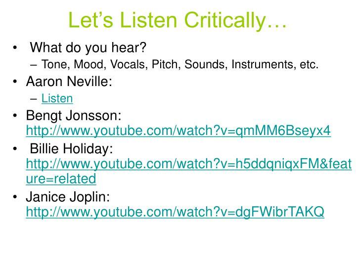 Let's Listen Critically…