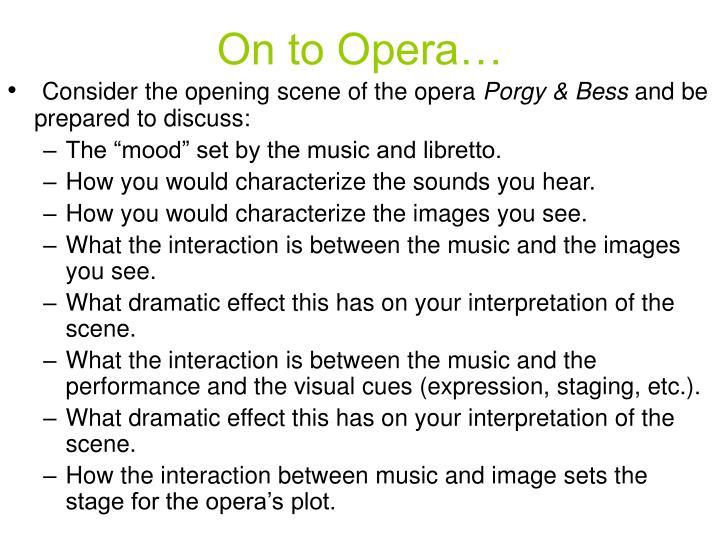 On to Opera…