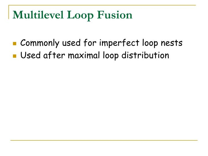 Multilevel Loop Fusion