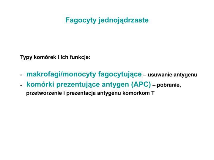 Fagocyty jednojądrzaste