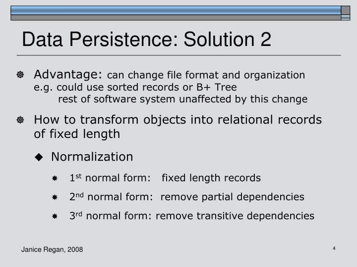 Data Persistence: Solution 2