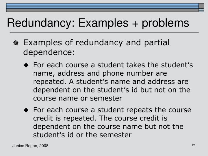 Redundancy: Examples + problems