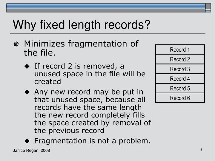 Why fixed length records?