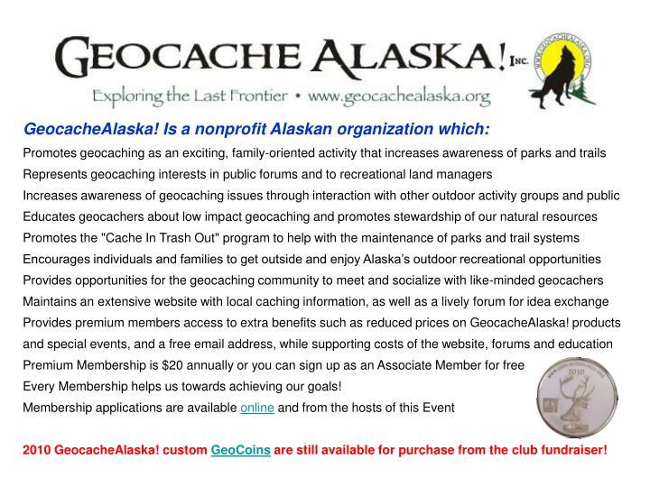 GeocacheAlaska! Is a nonprofit Alaskan organization which: