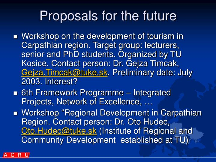 Proposals for the future